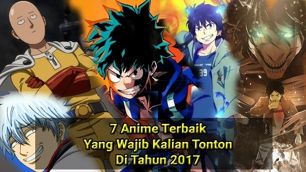 Unboxing Review Special Anime 7 Terbaik Yang Wajib Kalian Tonton Di Tahun 2017