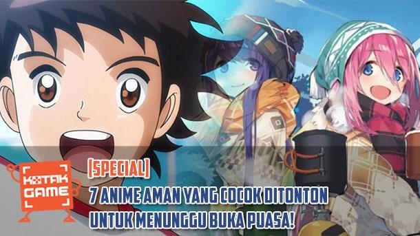 Feature Special 7 Anime Yang Aman Ditonton Selagi Bulan Puasa