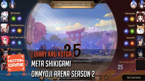 Feature : [Diary Kru KotGa] Meta Onmyoji Arena Season 2
